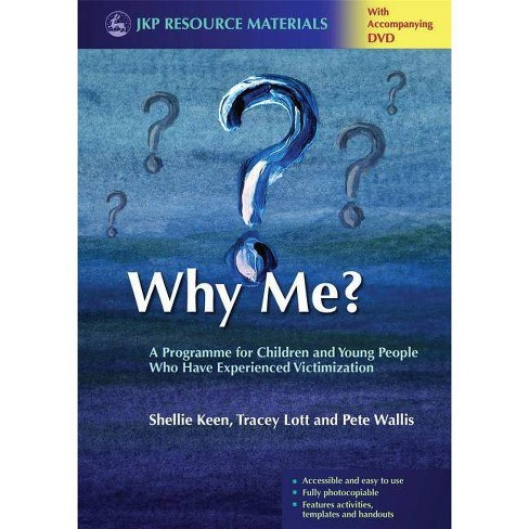 Why Me? - (Jkp Resource Materials) by  Shellie Keen & Tracey Lott & Pete Wallis (Mixed media product) - image 1 of 1