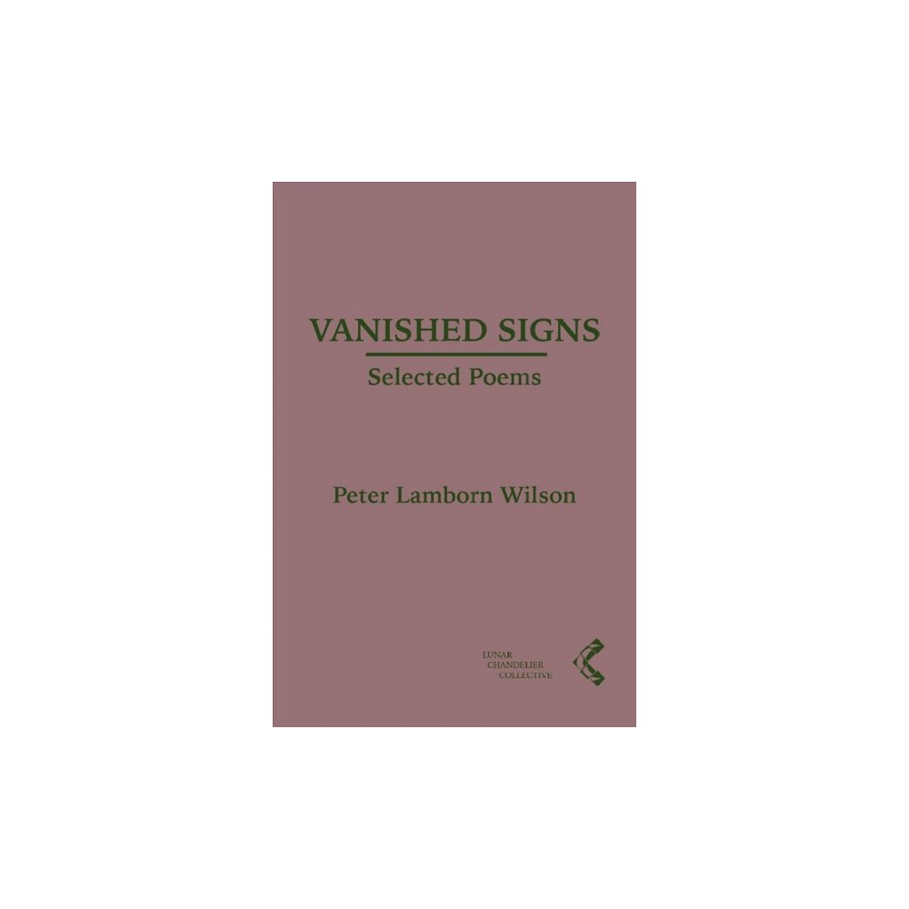 Vanished Signs : Selected Poems - 1 by Peter Lamborn Wilson (Paperback)