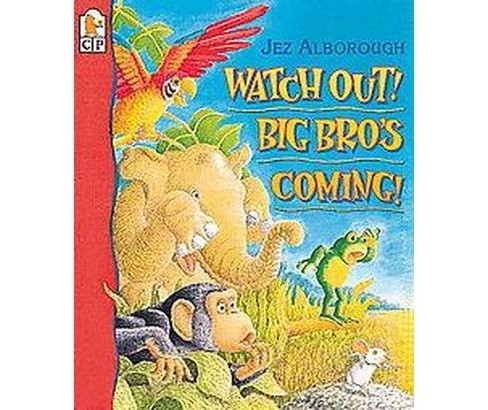 Watch Out! Big Bro's Coming! (Reprint) (Paperback) (Jez Alborough) - image 1 of 1