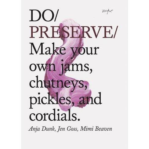 Do Preserve - by  Anja Dunk & Jen Goss & Mimi Beaven (Paperback) - image 1 of 1