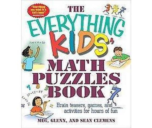 Everything Kids' Math Puzzles Book : Brain Teasers, Games, and Activities for Hours of Fun (Paperback) - image 1 of 1