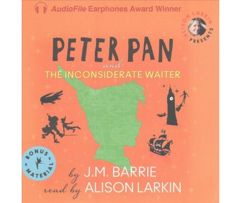 Peter Pan and the Inconsiderate Waiter (Unabridged) (CD/Spoken Word) (J. M. Barrie) - image 1 of 1
