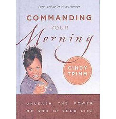 Commanding Your Morning (Hardcover) (Cindy Trimm) - image 1 of 1