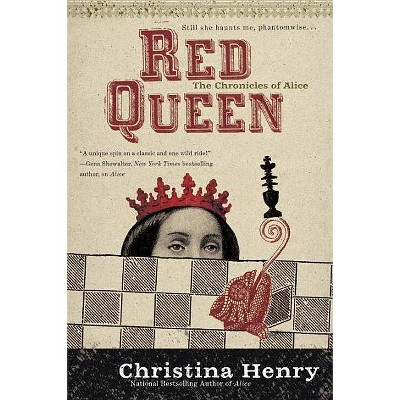 Red Queen - (Chronicles of Alice) by  Christina Henry (Paperback)