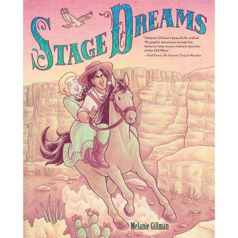Stage Dreams - by  Melanie Gillman (Hardcover) - image 1 of 1