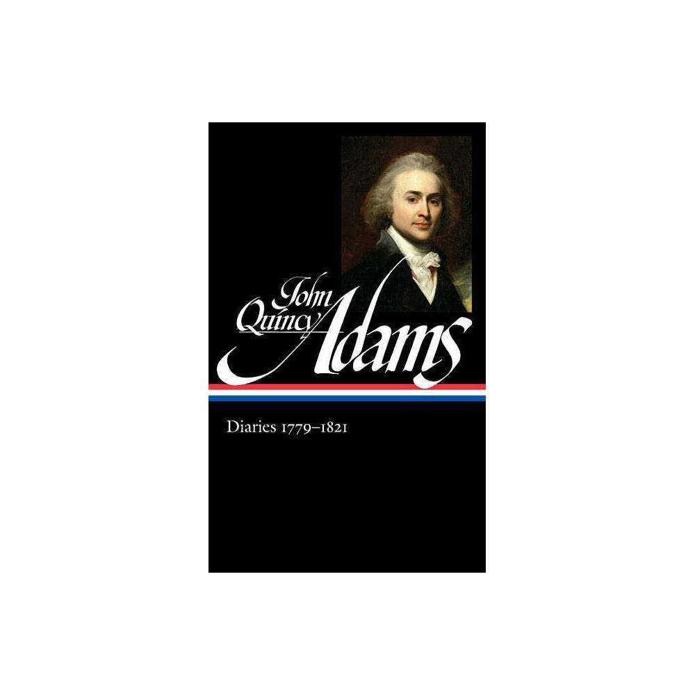 John Quincy Adams Diaries Vol 1 1779 1821 Loa 293 Library Of America Adams Family Collection Hardcover