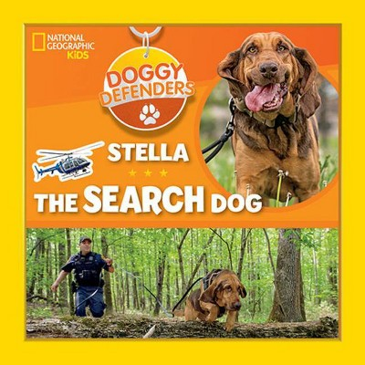 Doggy Defenders: Stella the Search Dog - by  National Kids (Hardcover)