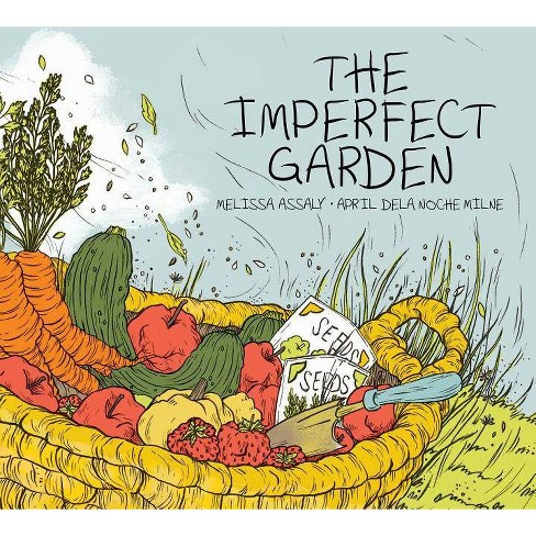 The Imperfect Garden - by  Melissa Assaly (Hardcover) - image 1 of 1