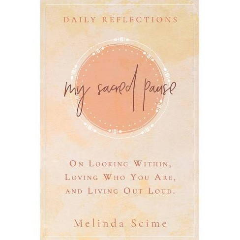 My Sacred Pause - by  Melinda Scime (Hardcover) - image 1 of 1