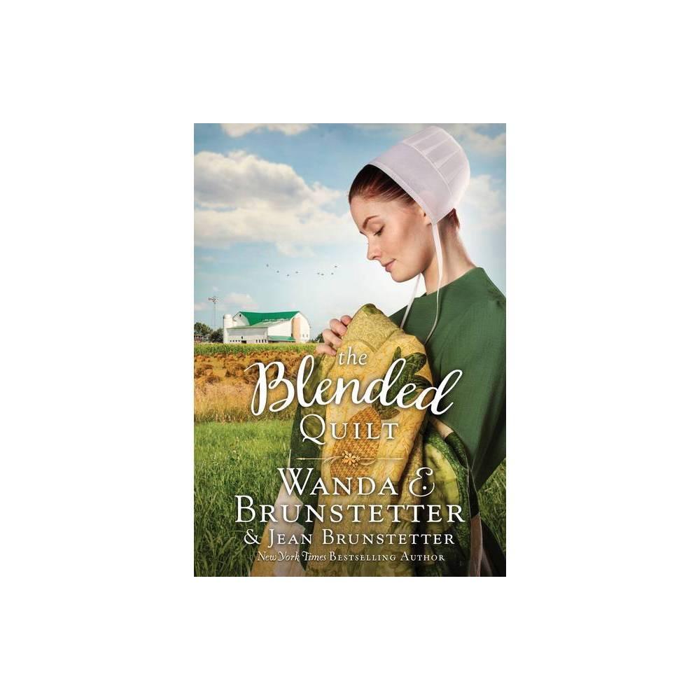 The Blended Quilt By Jean Brunstetter Wanda E Brunstetter Paperback