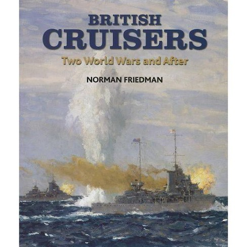 British Cruisers - by  Norman Friedman (Hardcover) - image 1 of 1