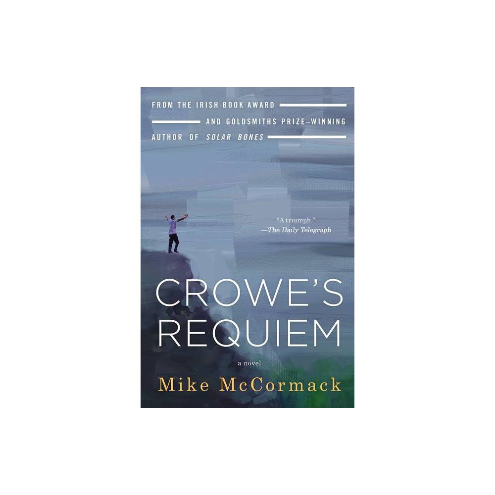 Crowe S Requiem By Mike Mccormack Paperback