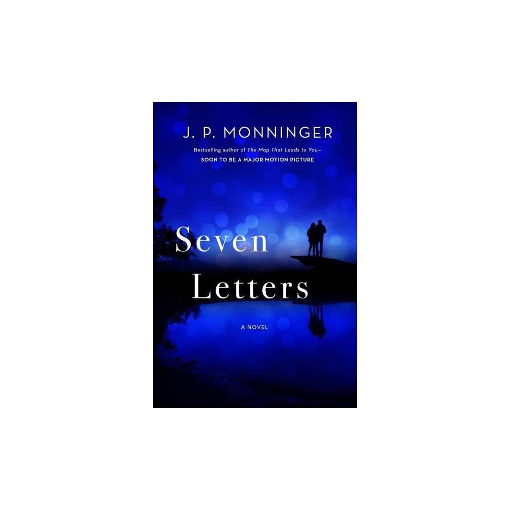 Seven Letters - by J. P. Monninger (Paperback)