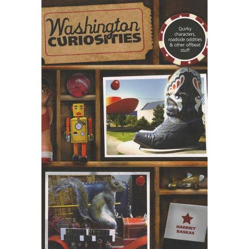 Washington Curiosities - 3 Edition by  Harriet Baskas (Paperback) - image 1 of 1