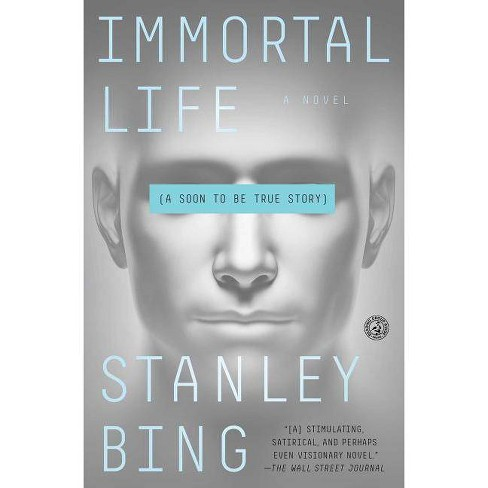 Immortal Life - by  Stanley Bing (Paperback) - image 1 of 1