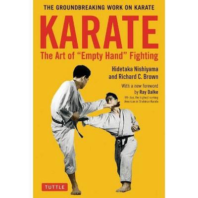 Karate: The Art of Empty Hand Fighting - by  Hidetaka Nishiyama & Richard C Brown (Paperback)