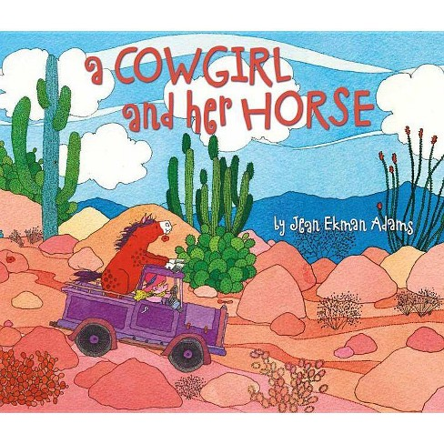 A Cowgirl and Her Horse - by  Jean Ekman Adams (Hardcover) - image 1 of 1