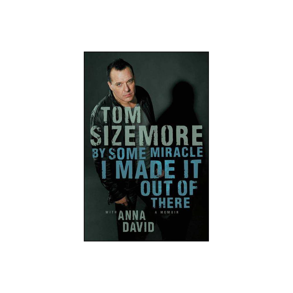 By Some Miracle I Made It Out Of There By Tom Sizemore Paperback