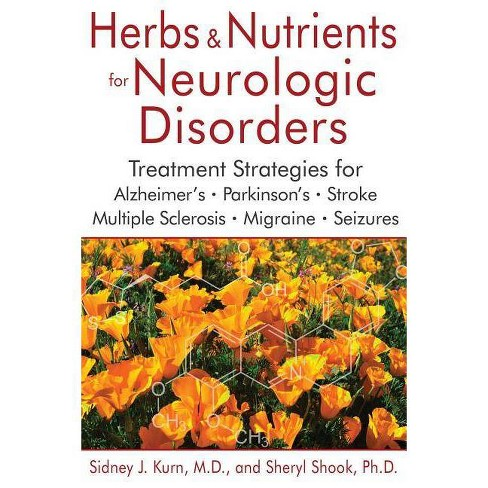 Herbs and Nutrients for Neurologic Disorders - 2 Edition by  Sidney J Kurn & Sheryl Shook (Hardcover) - image 1 of 1