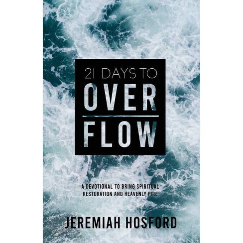 21 Days to Overflow - by  Jeremiah Hosford (Paperback) - image 1 of 1