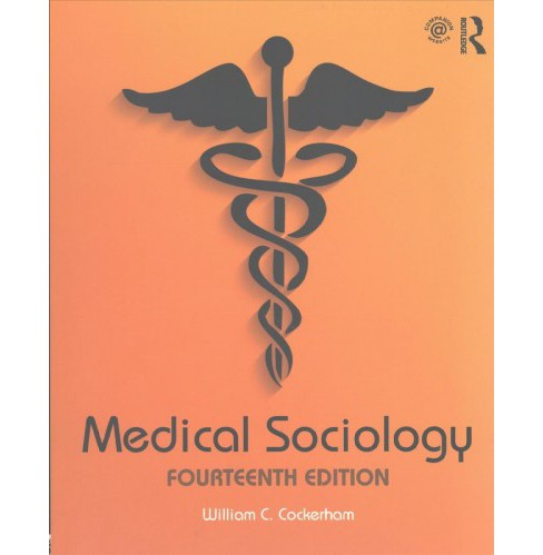 Medical Sociology -  by William C. Cockerham (Paperback) - image 1 of 1