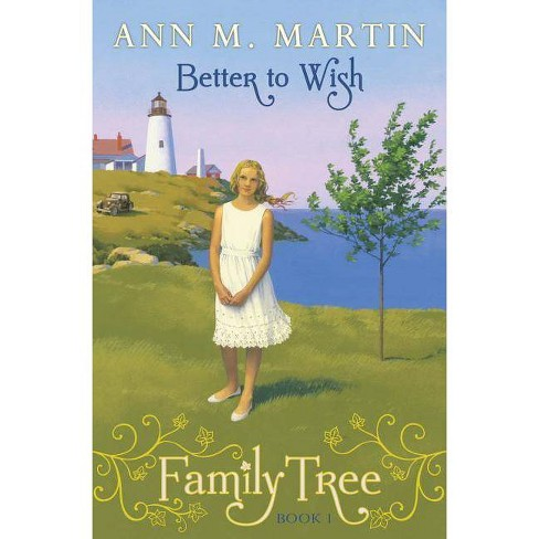 Better to Wish - (Family Tree) by  Ann M Martin (Hardcover) - image 1 of 1