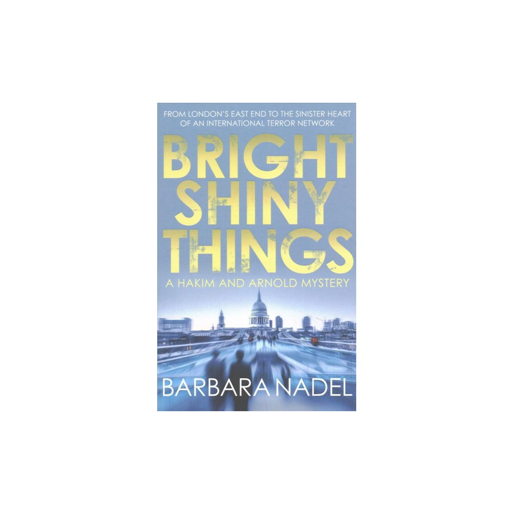 Bright Shiny Things (Reprint) (Paperback) (Barbara Nadel)