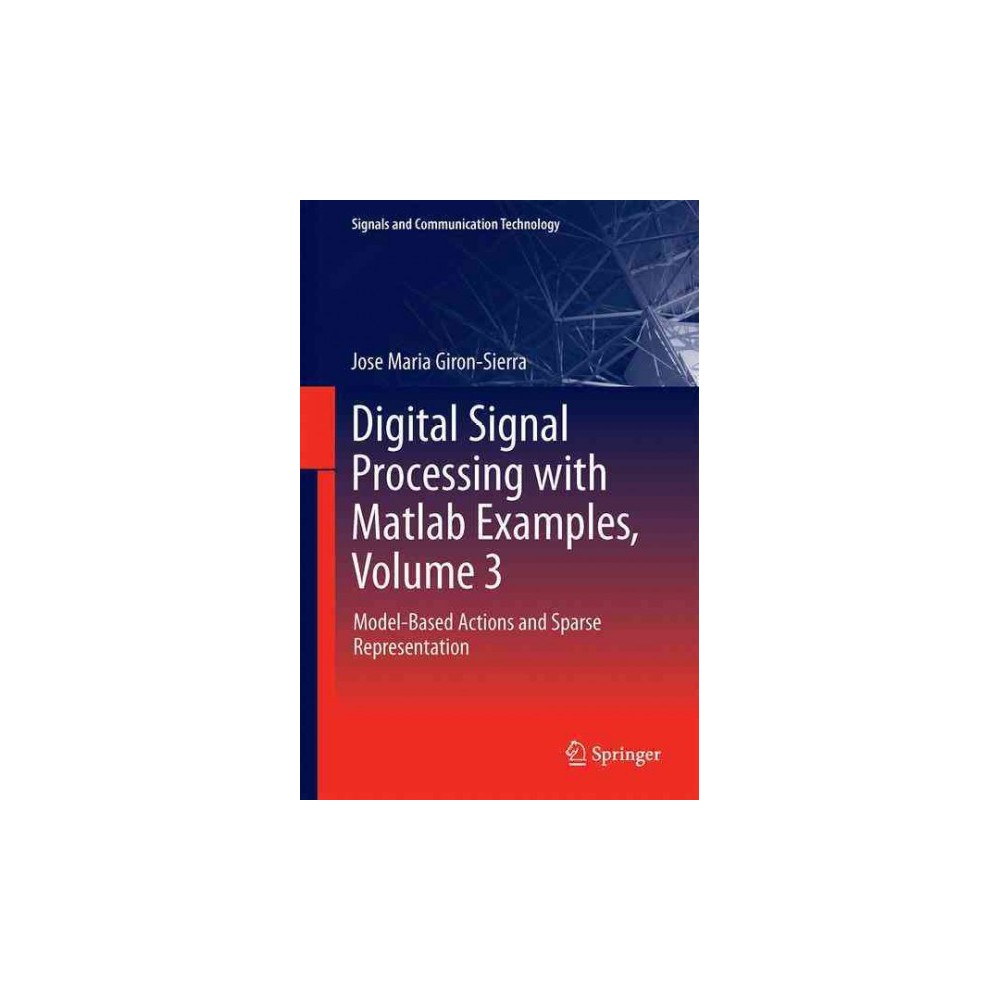 Digital Signal Processing With Matlab Examples : Model-based Actions and Sparse Representation