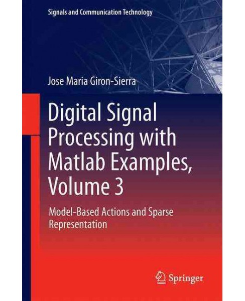Digital Signal Processing With Matlab Examples : Model-based Actions and Sparse Representation - image 1 of 1