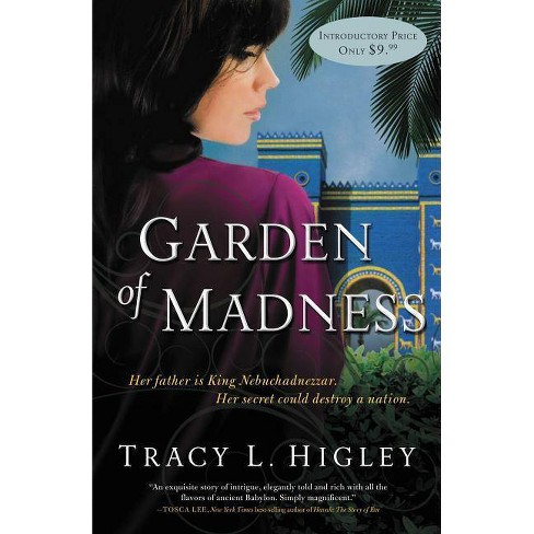 Garden of Madness - by  Tracy Higley (Paperback) - image 1 of 1