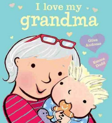 I Love My Grandma (Board Book)(Giles Andreae)