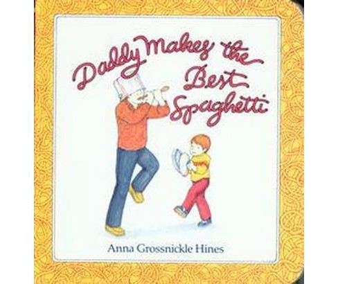 Daddy Makes the Best Spaghetti (Reprint) (Paperback) (Anna Grossnickle Hines) - image 1 of 1