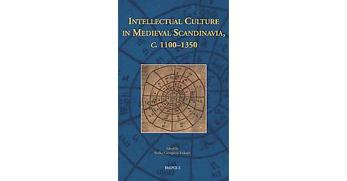Intellectual Culture in Medieval Scandinavia, c. 1100-1350 (Hardcover) - image 1 of 1