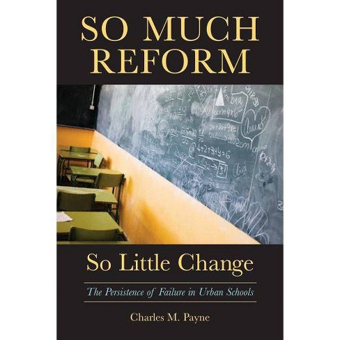 So Much Reform, So Little Change - by  Charles M Payne (Paperback) - image 1 of 1