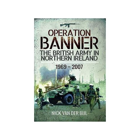 9306009fe5 Operation Banner   The British Army In Northern Ireland