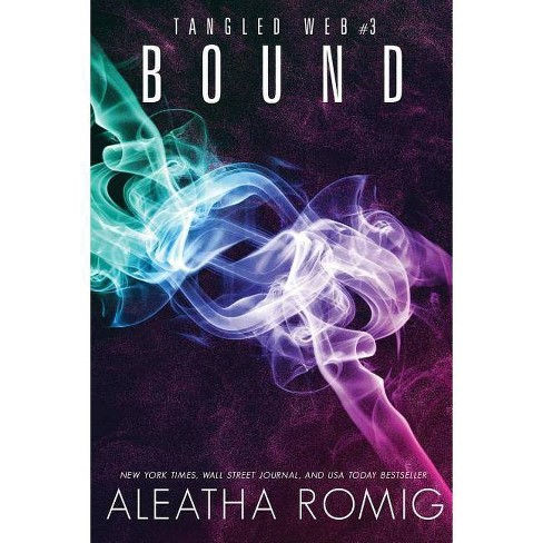 Bound - (Tangled Web) by  Aleatha Romig (Paperback) - image 1 of 1