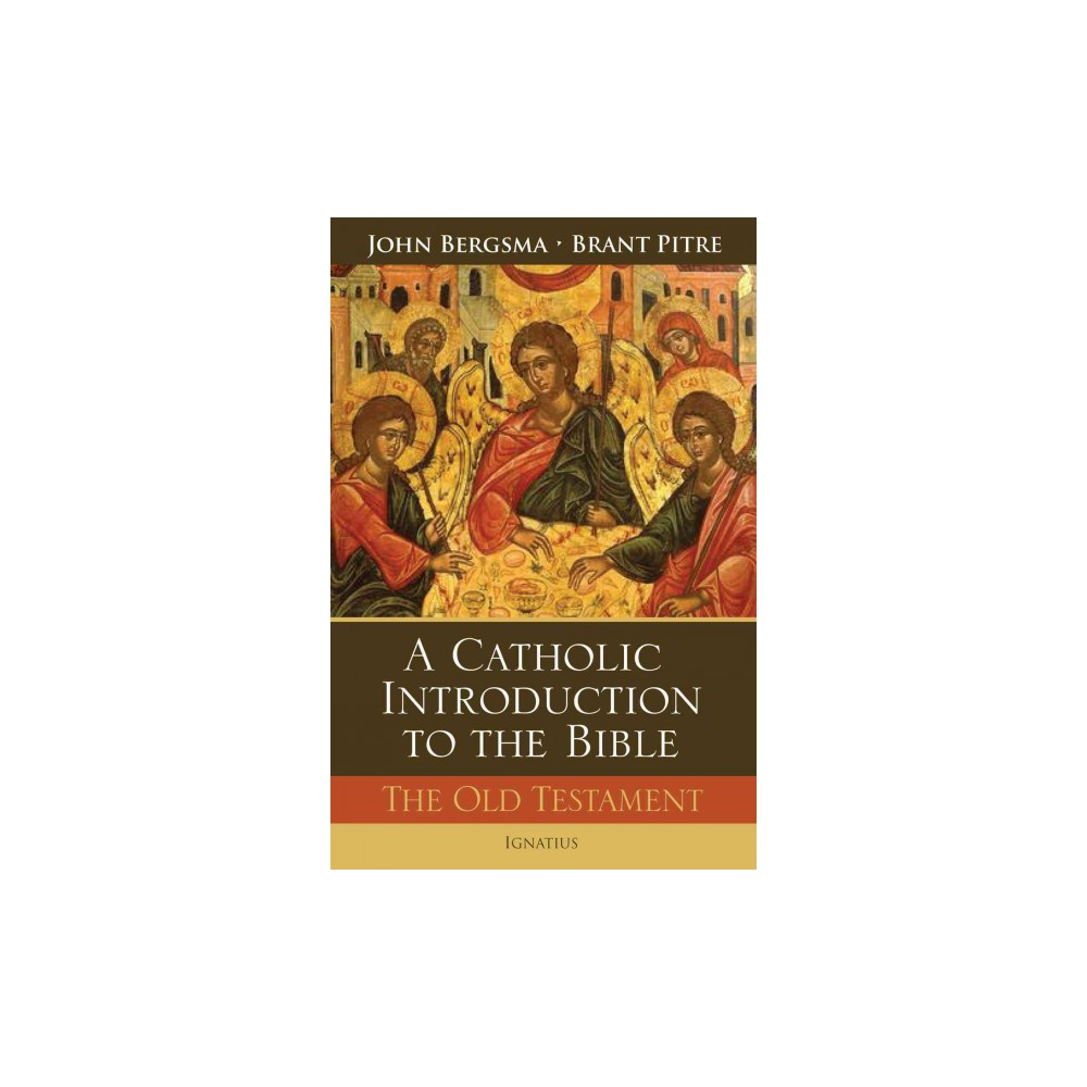 Catholic Introduction to the Bible : The Old Testament - by John Bergsma & Brant Pitre (Hardcover)