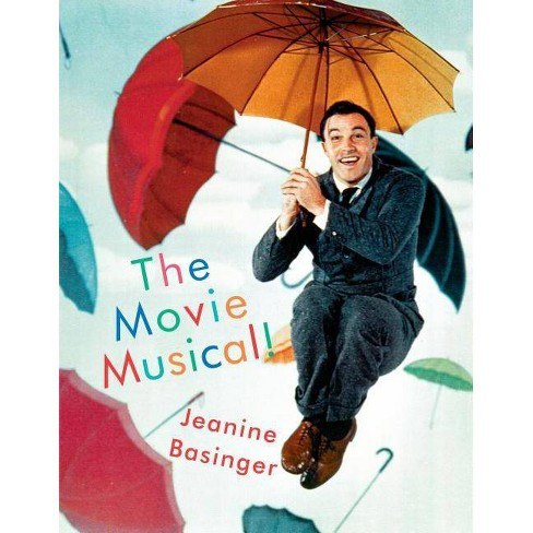 The Movie Musical! - by  Jeanine Basinger (Hardcover) - image 1 of 1