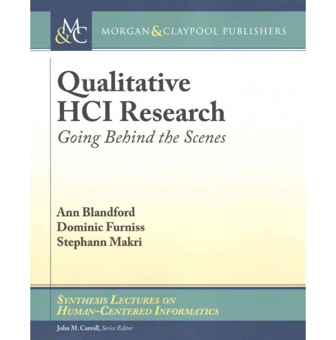 Qualitative HCI Research : Going Behind the Scenes (Paperback) (Ann Blandford & Dominic Furniss & - image 1 of 1