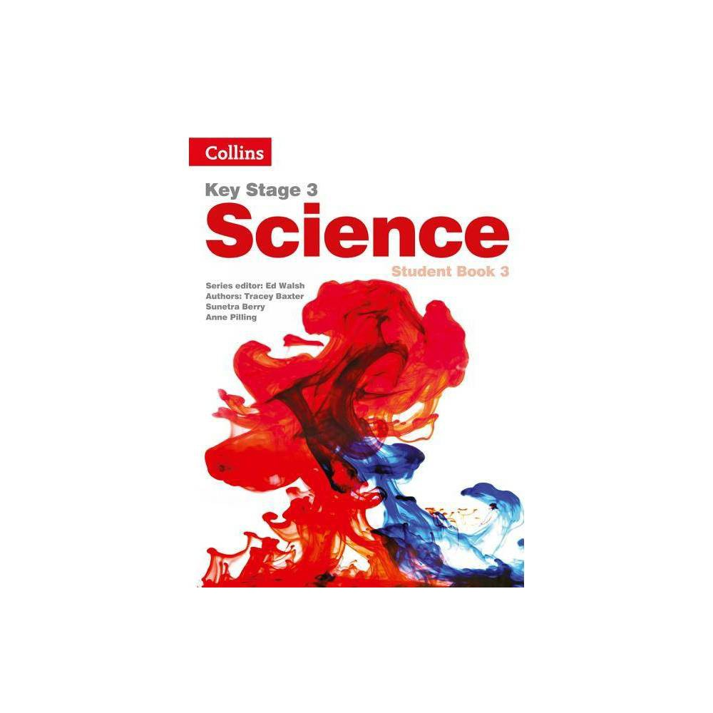 Key Stage 3 Science Student Book 3 Second Edition 2nd Edition By Sarah Askey Tracey Baxter Sunetra Berry Steve Hall Paperback