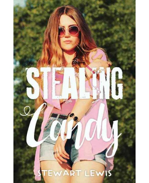 Stealing Candy -  by Stewart Lewis (Paperback) - image 1 of 1