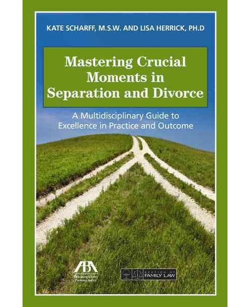 Mastering Crucial Moments in Separation and Divorce (Paperback) (Kate Scharff & Lisa R. Herrick) - image 1 of 1