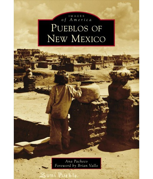 Pueblos of New Mexico -  (Images of America) by Ana Pacheco (Paperback) - image 1 of 1