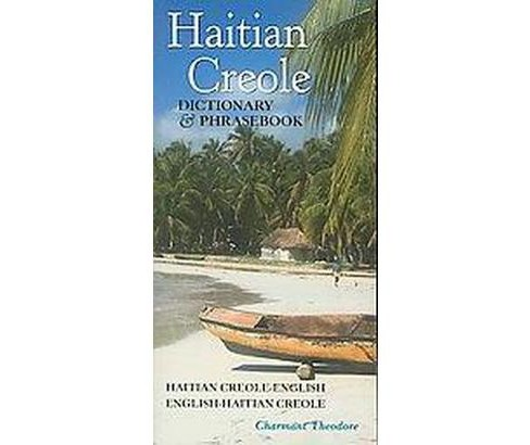 Haitian Creole Dictionary and Phrasebook : Haitian Creole-english, English-haitian Creole (Bilingual) - image 1 of 1