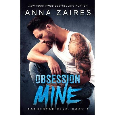 Obsession Mine - (Tormentor Mine) by  Anna Zaires & Dima Zales (Paperback)