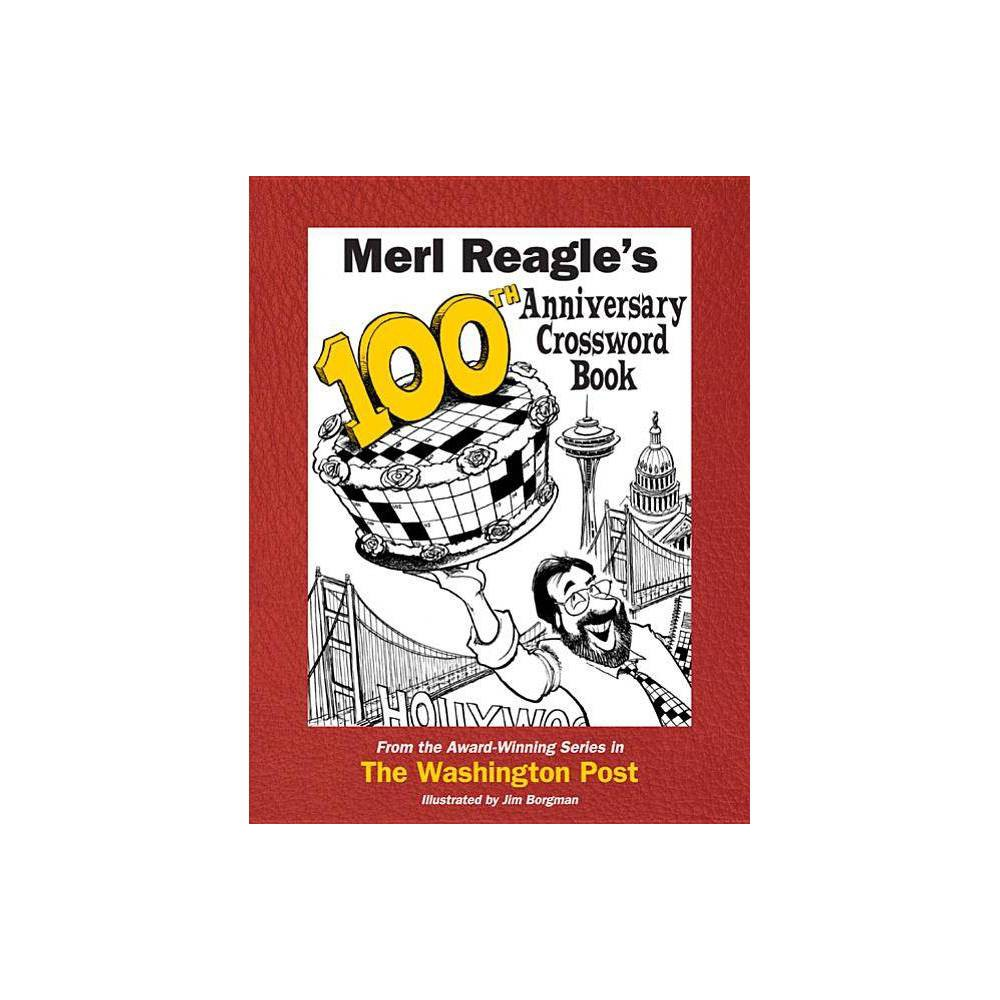 Merl Reagle S 100th Anniversary Crossword Book Paperback