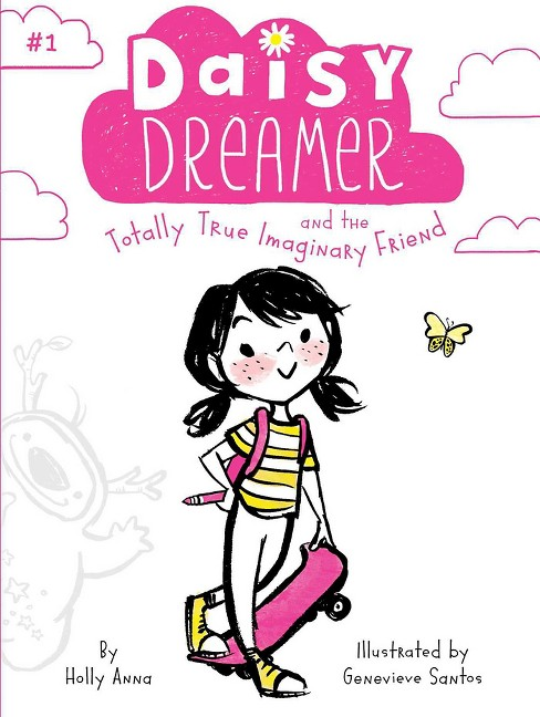 Daisy Dreamer and the Totally True Imaginary Friend (Paperback) (Holly Anna) - image 1 of 1
