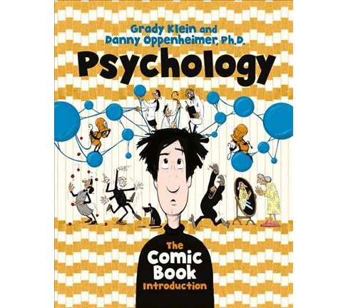 Psychology : The Comic Book Introduction -  by Grady Klein & Ph.D. Danny Oppenheimer (Paperback) - image 1 of 1