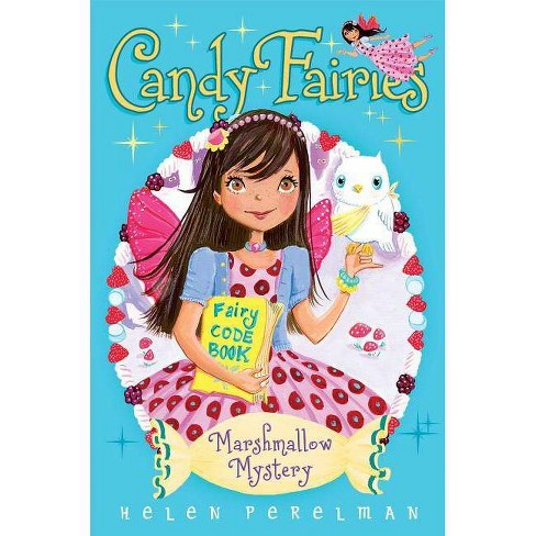 Marshmallow Mystery - (Candy Fairies (Hardcover)) by  Helen Perelman (Hardcover) - image 1 of 1