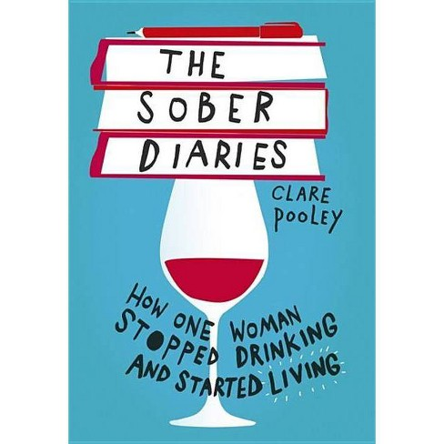 The Sober Diaries - by  Clare Pooley (Hardcover) - image 1 of 1